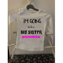 Shirt - I'm going to be a BIG sister